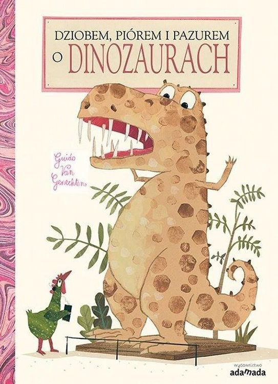 O dinozaurach dziobem piórem i pazurem