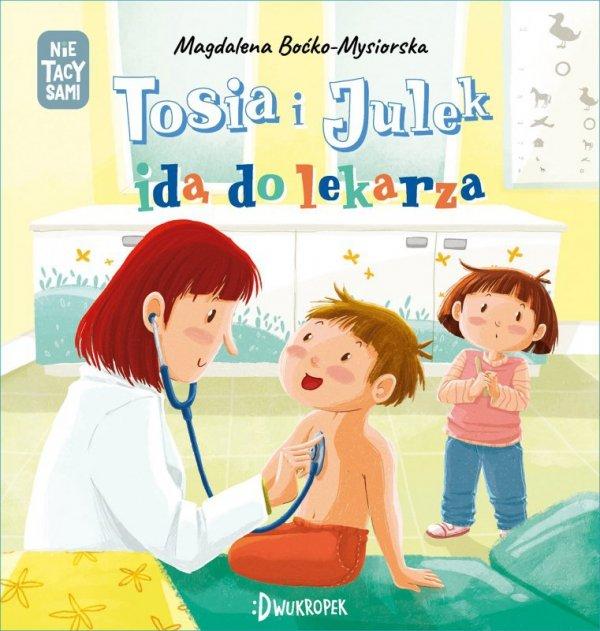 Tosia i Julek idą do lekarza. (Nie) tacy sami