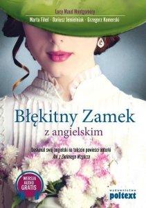 Błękitny Zamek z angielskim. Doskonal swój angielski na tekście powieści autorki Ani z Zielonego Wzgórza (OUTLET)