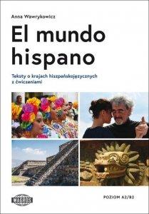 El mundo hispano. Teksty o krajach hiszpańskojęzycznych z ćwiczeniami na poziomie A2-B2