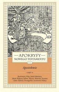Apokryfy Nowego Testamentu Apostołowie Tom 2 Część 2