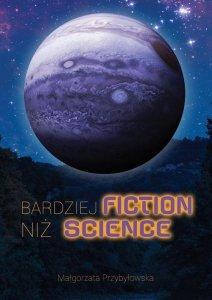 Bardziej fiction niż science