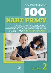 100 kart pracy z ćwiczeniami korekcyjno-kompensacyjnymi doskonalącymi umiejętność czytania i pisania Poziom 2