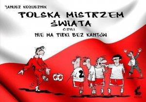 Polska mistrzem świata, czyli nie ma piłki bez kantów