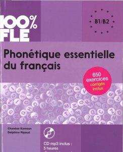 100% FLE Phonetique essentielle du francais B1/B2 + CD MP3