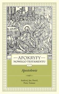 Apokryfy Nowego Testamentu Apostołowie Tom 2 część 1