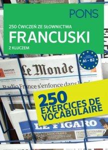 250 ćwiczeń ze słownictwa Francuski z kluczem