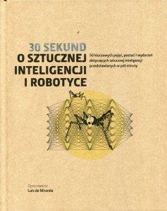30 sekund O sztucznej inteligencji i robotyce
