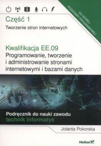 Kwalifikacja EE.09. Programowanie, tworzenie i administrowanie stronami internetowymi i bazami danych. Część 1. Tworzenie stron