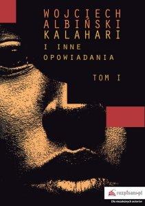 Kalahari i inne opowiadania Tom 1