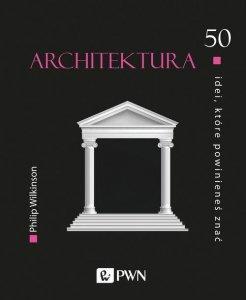 Architektura 50 idei, które powinieneś znać
