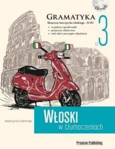 Włoski w tłumaczeniach 3 Gramatyka. Poziom średnio zaawansowany z płytą CD