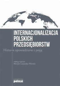 Internacjonalizacja polskich przedsiębiorstw. Historie opowiedziane z pasją