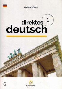 Direktes Deutsch. Buch 1. Niemiecki metodą bezpośrednią z nagraniami (poziom A1)
