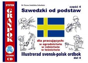 Szwedzki od podstaw 4. Dla pracujących w ogrodnictwie, rolnictwie, leśnictwie. Ilustrowany słownik szwedzko-polski z płytą CD