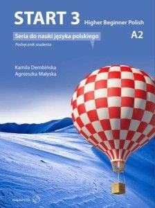 Start 3. Higher Beginner Polish. Podręcznik do nauki języka polskiego na poziomie A2 z płytą CD
