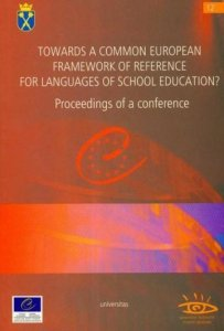 Towards a Common European Framework of Reference for languages of school education? Proceedings of a conference