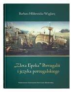 Złota Epoka Portugalii i języka portugalskiego