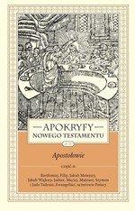 Apokryfy Nowego Testamentu Apostołowie Tom 2. Część 2