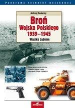 Broń Wojska Polskiego 1939-1945. Wojska Lądowe (wyd. 2019)