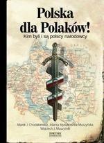 """""""Polska dla Polaków!"""" Kim byli i są polscy narodowcy"""