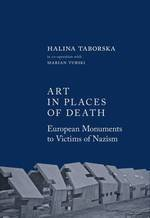 Art in places of death. European monuments to victims of nazism