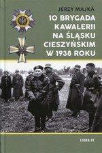 10 Brygada kawalerii na Śląsku Cieszyńskim w 1938 roku