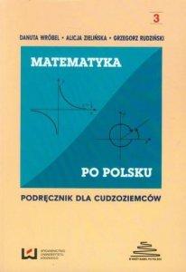 Matematyka po polsku część 3. Podręcznik dla cudzoziemców