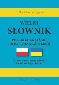 Wielki słownik polsko-ukraiński z rozszerzoną terminologią współczesnego biznesu