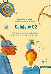 Celuję w C2. Zbiór zadań do egzaminu certyfikatowego z języka polskiego jako obcego na poziomie C2 + CD