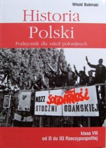 Historia Polski 8. Podręcznik dla szkół polonijnych. Klasa VIII Od II do III Rzeczypospolitej