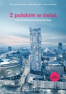 Z polskim w świat. Podręcznik do nauki języka polskiego jako obcego z płytą CD