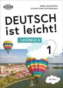 Deutsch ist leicht. Lehrbuch. Podręcznik do szkoły podstawowej A1/A1+