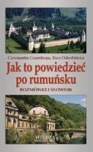 Jak to powiedzieć po rumuńsku. Rozmówki i słownik