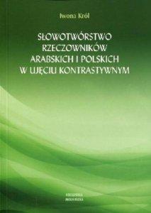 Słowotwórstwo rzeczowników arabskich i polskich w ujęciu kontrastywnym