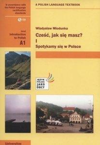 Cześć, jak się masz? I Spotykamy się w Polsce + CD (A1)