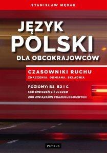 Język polski dla obcokrajowców. Czasowniki ruchu. Znaczenia, odmiana, składnia