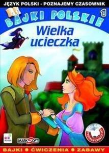 Bajki Polskie cz. 1 Poznajemy czasownik Wielka ucieczka