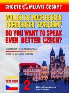 Chcete jeste lepe mluvit cesky 2. Podręcznik do nauki języka czeskiego dla zaawansowanych. Wersja niemiecka i angielska