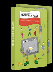 Bawimy się w polski 1. Podręcznik do nauki języka polskiego jako obcego dla dzieci