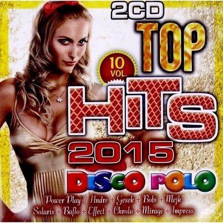 Top Hits Disco Polo 2015 vol.10 (2CD)