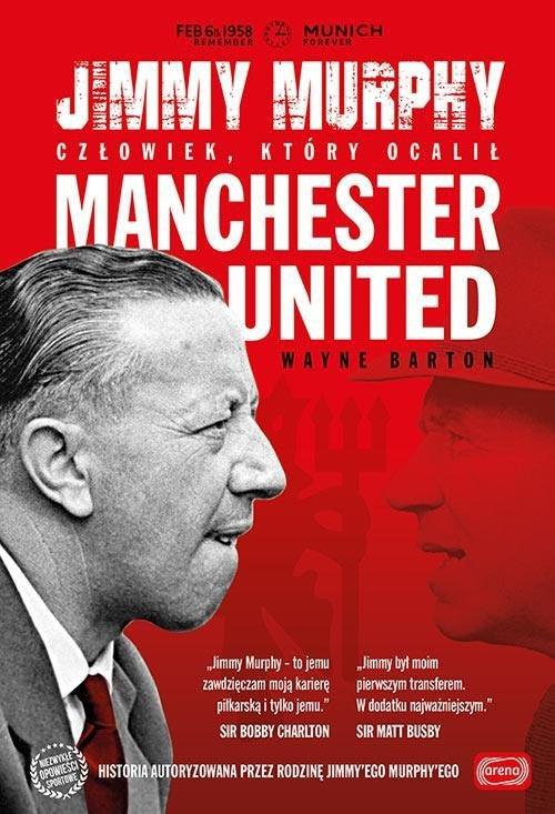 Jimmy Murphy: człowiek, który ocalił Manchester Un