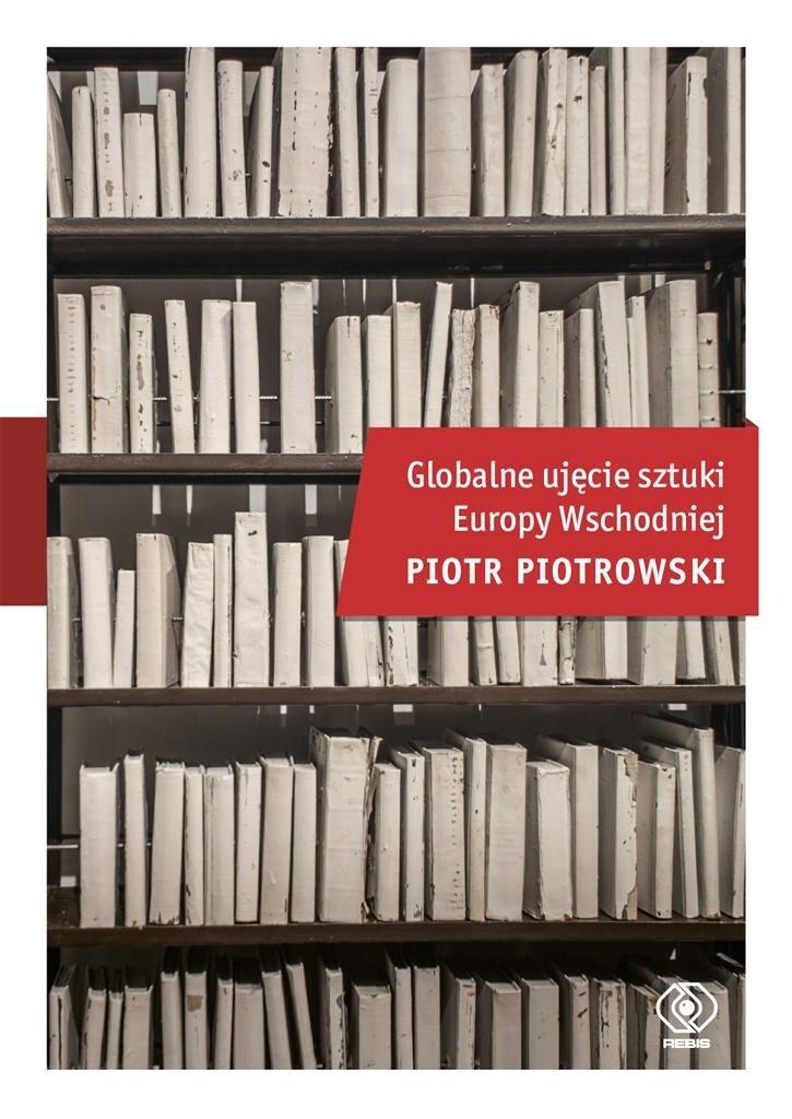 Globalne ujęcie sztuki Europy Wschodniej