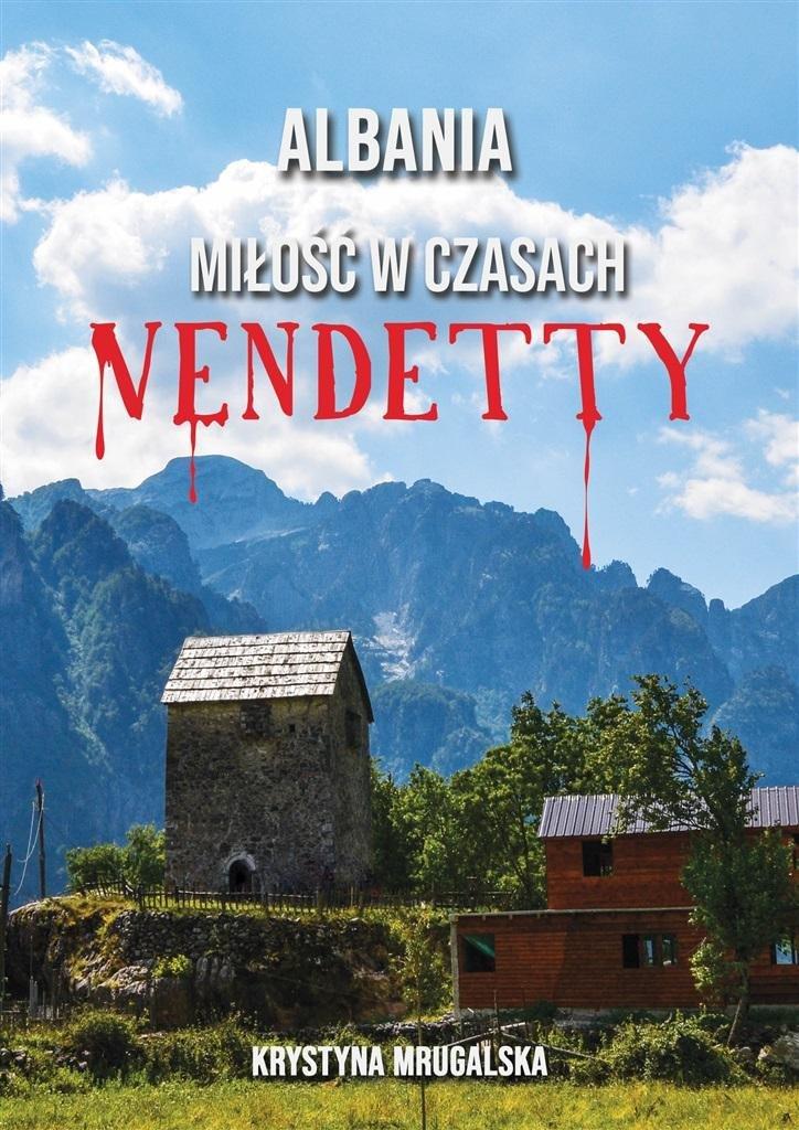 Albania miłość w czasach vendetty