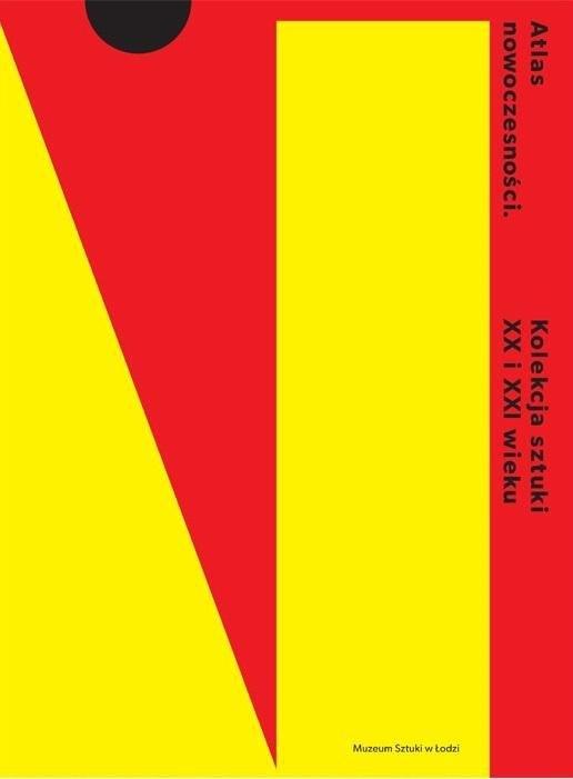 Atlas nowoczesności. Kolekcja sztuki XX i XXI w.