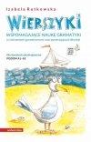 Wierszyki wspomagające naukę gramatyki (z ćwiczeniami gramatycznymi oraz poszerzającymi leksykę). Dla dorosłych obcokrajowców. Poziom A1-A2