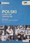 Polski na dobry start. Sprawdź się! Zbiór zadań do nauki języka polskiego jako obcego