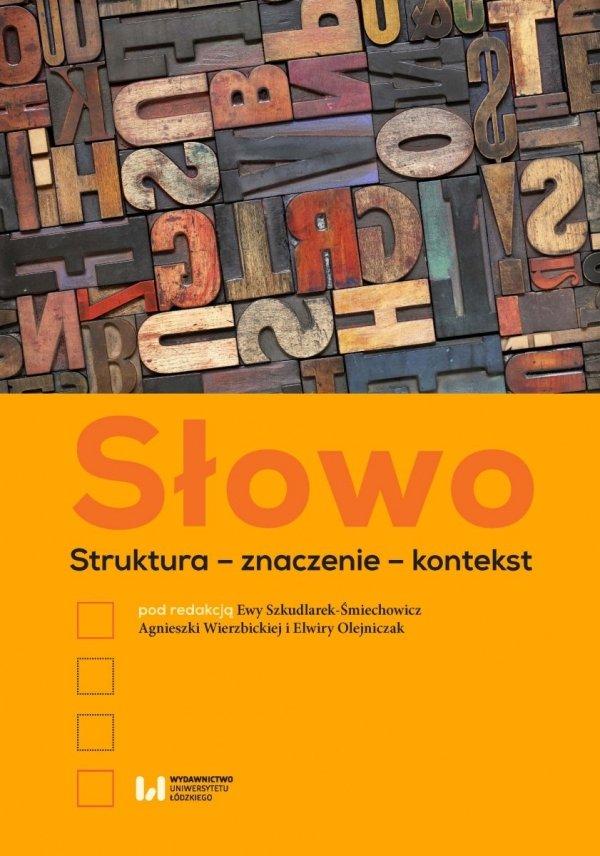 Słowo. Struktura - znaczenie - kontekst