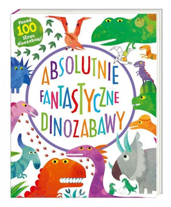 Książka Absolutnie fantastyczne dinozabawy