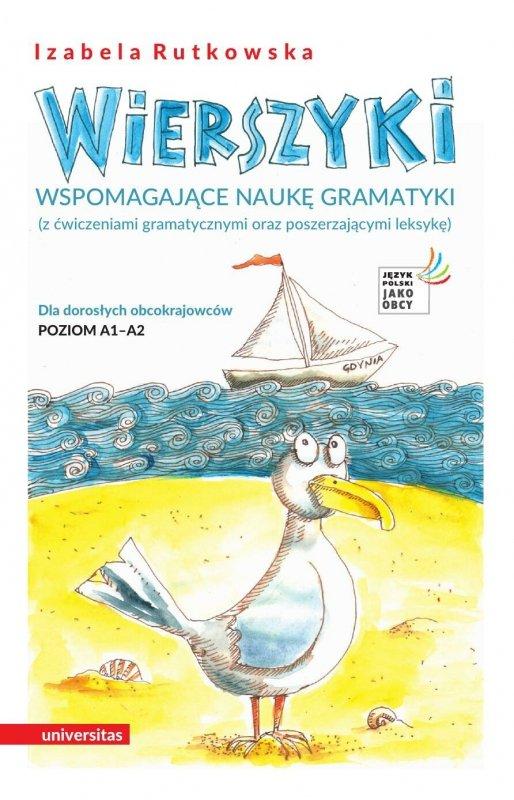 Wierszyki wspomagające naukę gramatyki (z ćwiczeniami gramatycznymi oraz poszerzającymi leksykę). Dla dorosłych obcokrajowców. P